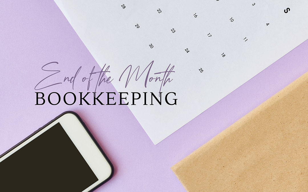 End of Month Bookkeeping                                               10 RECOMMENDATIONS