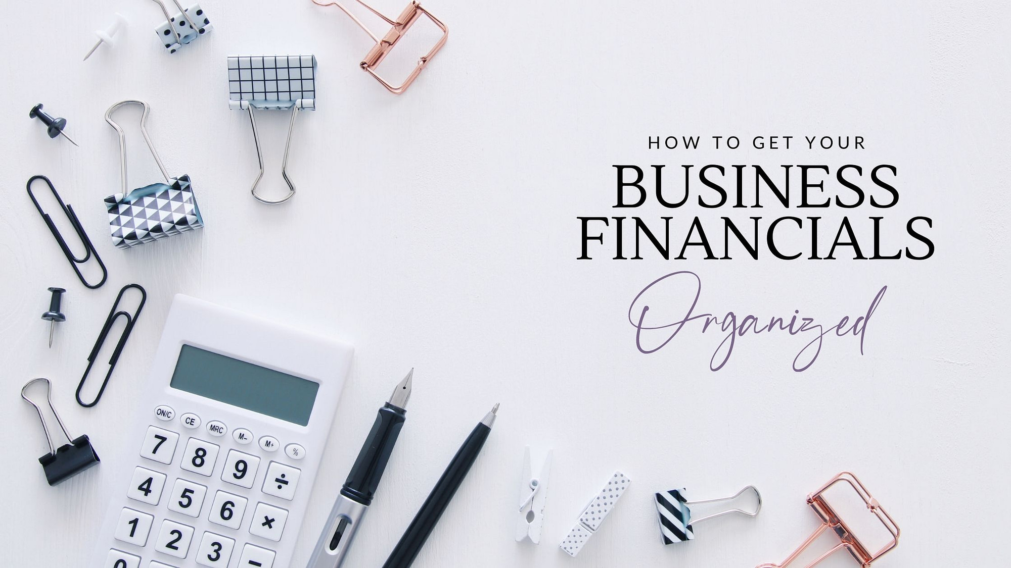 how to get your business financials organized